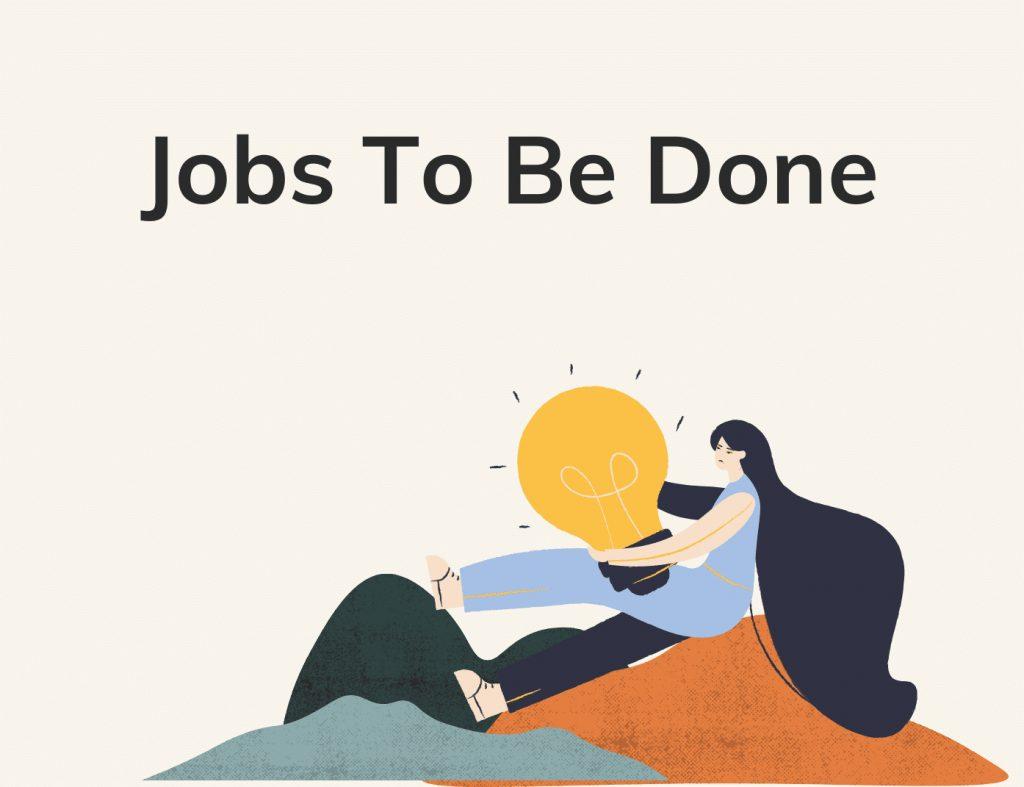Jobs to be done qué es